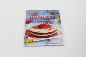 Kleine Expresskuchen / Karola Wiedemann