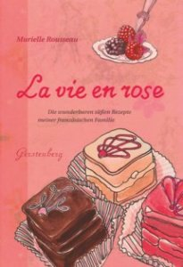 Süße Köstlichkeiten aus Frankreich - La vie en rose