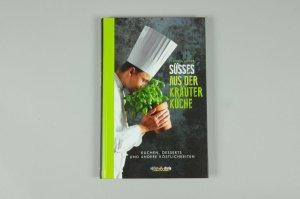 Süsses aus der Kräuterküche von Florian Löwer