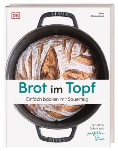 Brot im Topf - Einfach backen mit Sauerteig