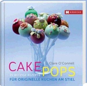CAKEPOPS - Kuchen am Stiel / Hädecke-Verlag