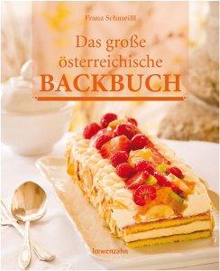 Das große österreichische Backbuch / Franz Schmeißl