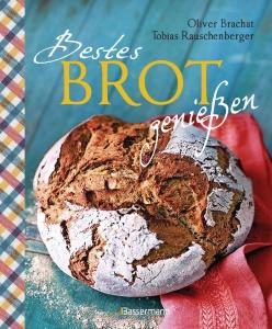 Bestes Brot genießen - 80 Lieblingsrezepte