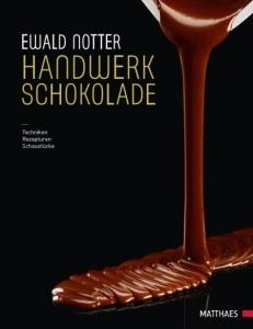 Handwerk Schokolade - Techniken - Rezepturen - Schaustücke