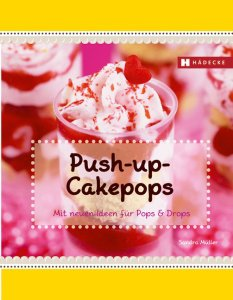 Push-up-Cakepops / Sandra Müller